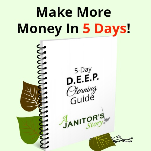 5-day DEEP Cleaning Guide eBook. Learn how to maximize your cleaning business and encourage customer satisfaction by providing detail cleaning to your residential and commercial cleaning customers.