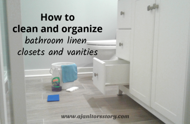 clean ad organize bathroom linen closet and vanity
