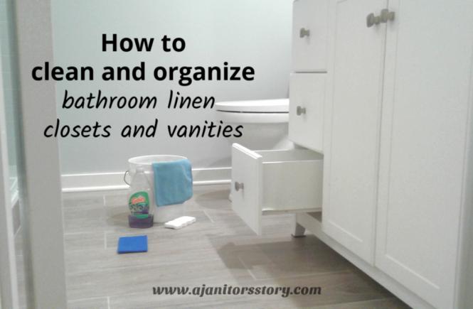 clean ad organize bathroom linen closet and vanity