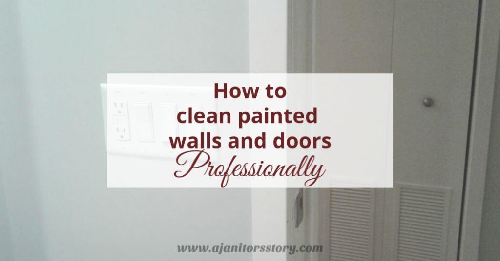 How To Clean Painted Walls And Doors Professional Cleaning A
