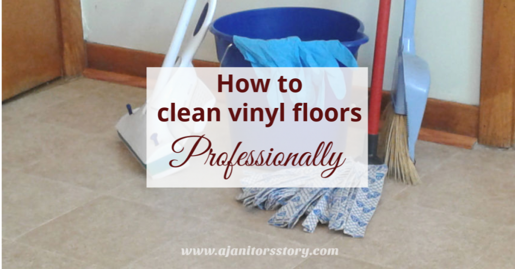 How To Clean Vinyl Floors A Janitor S