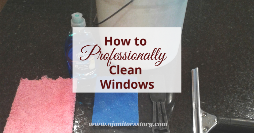 How To Professionally Clean Windows A Janitor S Story