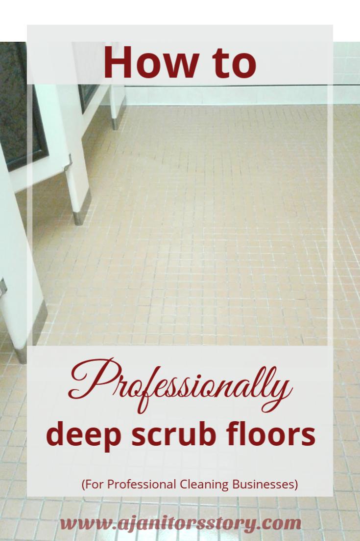 How to Professionally Deep Scrub Tiled Floors