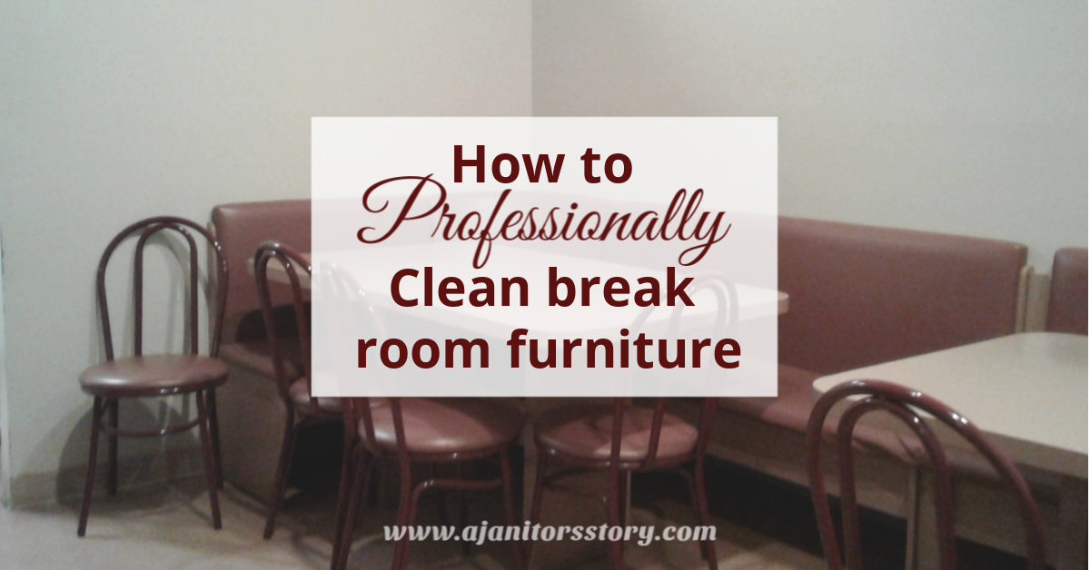 Astonishing 3 Easy Professional Tips For Cleaning Break Room Furniture Home Interior And Landscaping Ologienasavecom