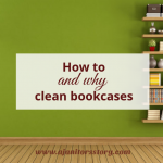 why and how to completely clean bookshelves. green wall, wood floor, exposed bookshelves.